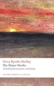 The Greatest Romantic Poems - Percy Bysshe Shelley: The Major Works by Michael O'Neill (Editor) & Zachary Leader (Editor)