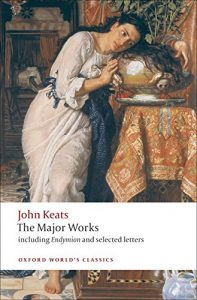 The Greatest Romantic Poems - John Keats: The Major Works by Elizabeth Cook (Editor)