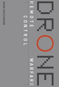 The best books on Drone Warfare - Drone: Remote Control Warfare by Hugh Gusterson