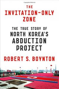 The best books on North Korea - The Invitation-Only Zone by Robert S. Boynton