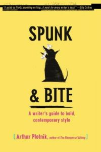The Best Grammar and Punctuation Books - Spunk & Bite: A Writer's Guide to Bold, Contemporary Style by Arthur Plotnik