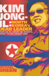 The best books on North Korea - Kim Jong-il: North Korea's Dear Leader by Michael Breen