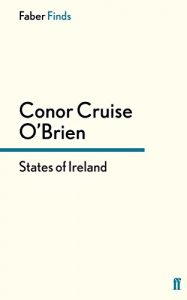 The best books on Modern Irish History - States of Ireland by Conor Cruise O'Brien