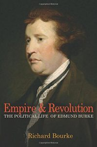 The best books on Modern Irish History - Empire and Revolution: The Political Life of Edmund Burke by Richard Bourke