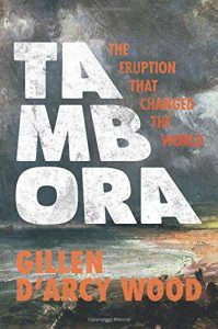 Greatest Romantic Poems - Tambora: The Eruption That Changed the World by Gillen D'Arcy Wood