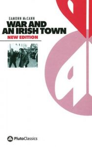 The best books on Modern Irish History - War and an Irish Town by Eamonn McCann