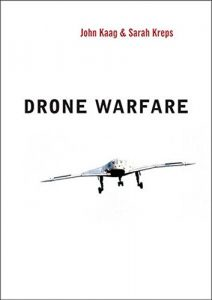 The best books on American Philosophy - Drone Warfare by John Kaag & Sarah Kreps