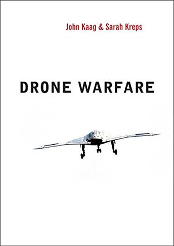 The best books on Drone Warfare - Drone Warfare by John Kaag & Sarah Kreps