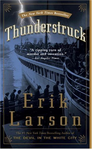 The best books on Radiation - Thunderstruck by Erik Larson
