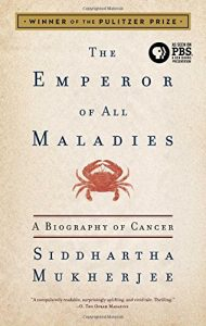 The best books on Radiation - The Emperor of All Maladies: A Biography of Cancer by Siddhartha Mukherjee