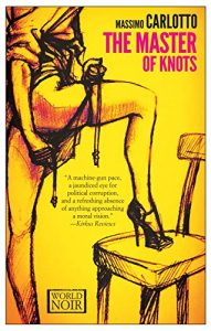 Massimo Carlotto recommends the best Italian Crime Fiction - The Master of Knots by Massimo Carlotto