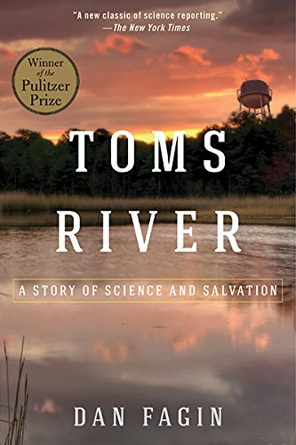 The best books on Radiation - Toms River: A Story of Science and Salvation by Dan Fagin