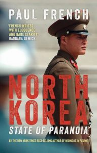 The best books on North Korea - North Korea: State of Paranoia by Paul French