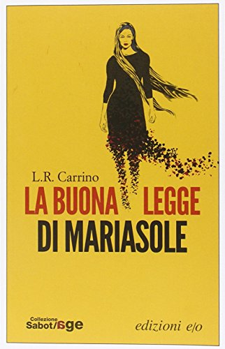 Massimo Carlotto recommends the best Italian Crime Fiction - La buona legge di Mariasole by L. R. Carrino