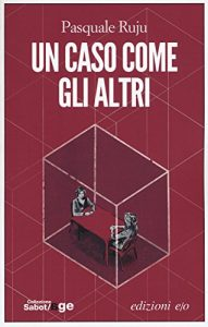 Massimo Carlotto recommends the best Italian Crime Fiction - Un caso come gli altri by Pasquale Ruju
