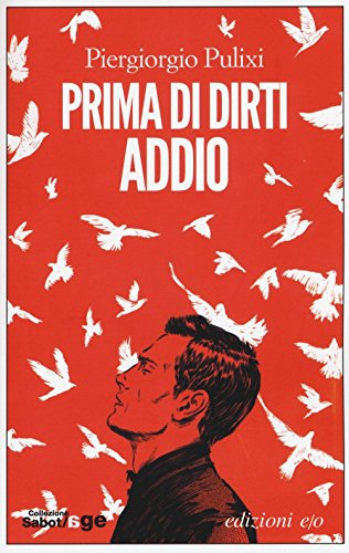 Massimo Carlotto recommends the best Italian Crime Fiction - Prima di dirti addio by Piergiorgio Pulixi