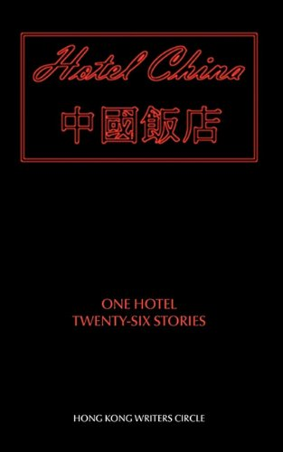 The best books on Hong Kong - Hotel China by the Hong Kong Writers Circle