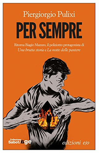 Massimo Carlotto recommends the best Italian Crime Fiction - Per sempre by Piergiorgio Pulixi