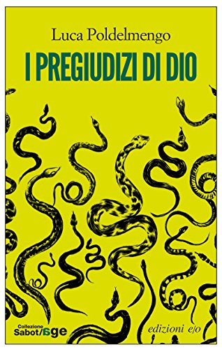 Massimo Carlotto recommends the best Italian Crime Fiction - I pregiudizi di Dio by Luca Poldelmengo