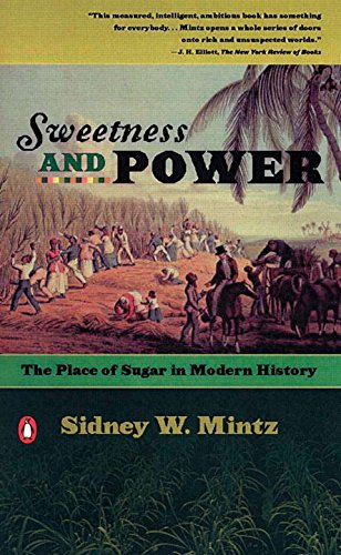 The best books on Food - Sweetness and Power: The Place of Sugar in Modern History by Sidney Mintz