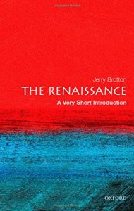 The best books on The Renaissance - The Renaissance by Jerry Brotton