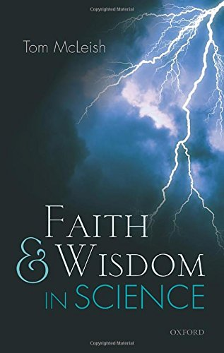 The best books on Nature of Reality - Faith and Wisdom in Science by Tom McLeish