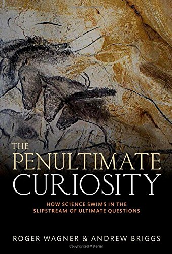 The best books on Nature of Reality - The Penultimate Curiosity: How Science Swims in the Slipstream of Ultimate Questions by Andrew Briggs