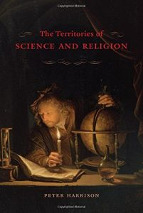 The best books on Nature of Reality - The Territories of Science and Religion by Peter Harrison