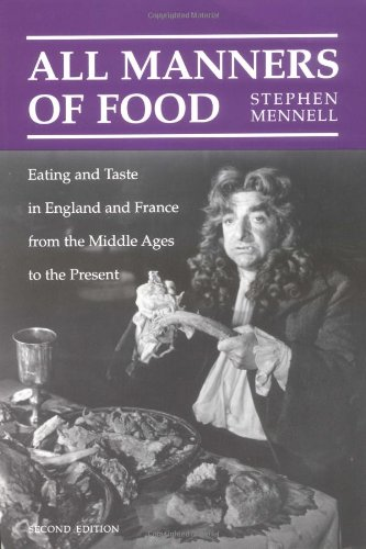 The best books on Food - All Manners of Food: Eating and Taste in England and France from the Middle Ages to the Present by Stephen Mennell