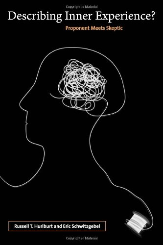Describing Inner Experience by Russell T Hurlburt and Eric Schwitzgebel