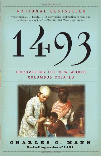 The best books on Food - 1493: Uncovering the New World Columbus Created by Charles Mann