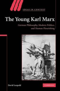 The best books on Marx and Marxism - The Young Karl Marx by David Leopold