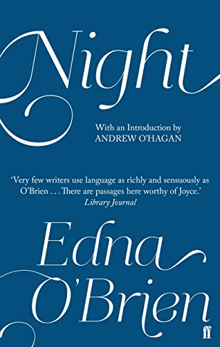 The best books on Streams of Consciousness - Night by Edna O'Brien