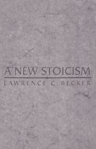 The best books on Stoicism - A New Stoicism by Laurence Becker