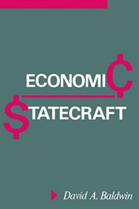 The best books on Geoeconomics - Economic Statecraft by David Allen Baldwin