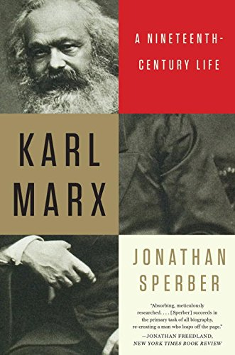 The best books on Marx and Marxism - Karl Marx: A Nineteenth-Century Life by Jonathan Sperber