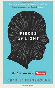 The best books on Streams of Consciousness - Pieces of Light: The New Science of Memory by Charles Fernyhough