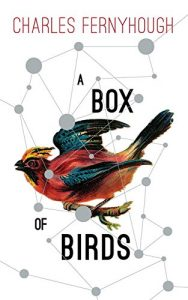 The best books on Streams of Consciousness - A Box of Birds by Charles Fernyhough