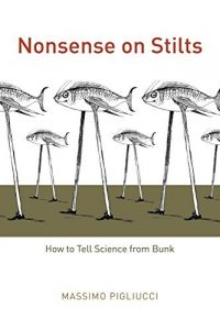 Nonsense on Stilts: How to Tell Science from Bunk by Massimo Pigliucci