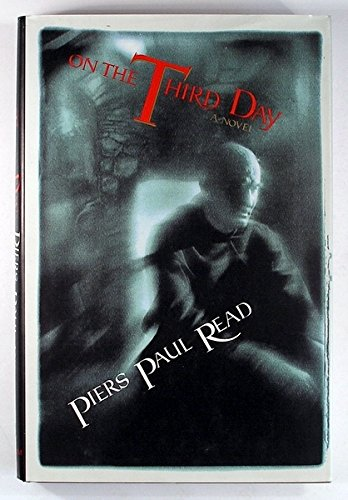 The best books on Nature of Reality - On the Third Day by Piers Paul Read