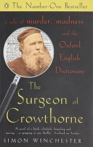 The best books on The Oxford English Dictionary - The Surgeon of Crowthorne: A Tale of Murder, Madness and the Oxford English Dictionary by Simon Winchester