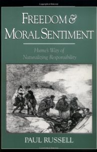 The best books on Free Will and Responsibility - Freedom and Moral Sentiment: Hume's Way of Naturalizing Responsibility by Paul Russell