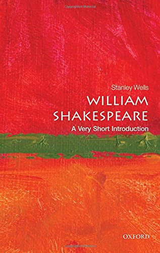 Stanley Wells recommends the best of Shakespeare's Plays - William Shakespeare: A Very Short Introduction by Stanley Wells