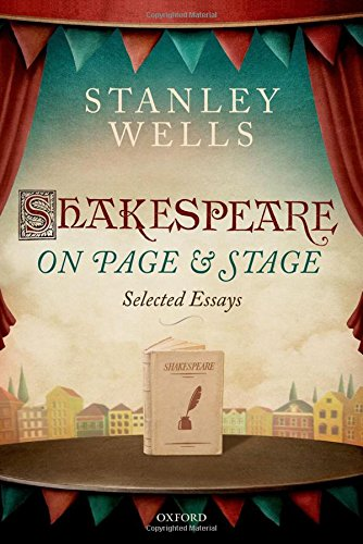 Stanley Wells recommends the best of Shakespeare's Plays - Shakespeare on Page and Stage: Selected Essays by Stanley Wells