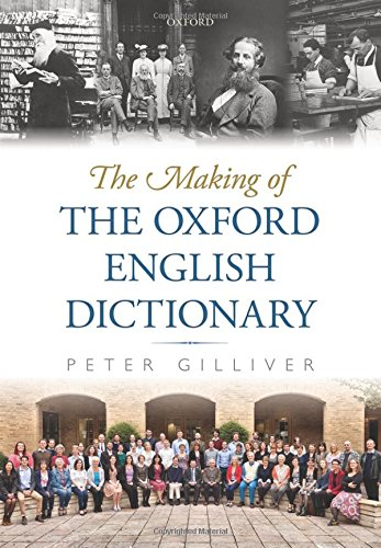 The best books on The Oxford English Dictionary - The Making of the Oxford English Dictionary by Peter Gilliver
