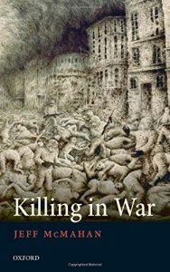 The best books on War - Killing in War by Jeff McMahan