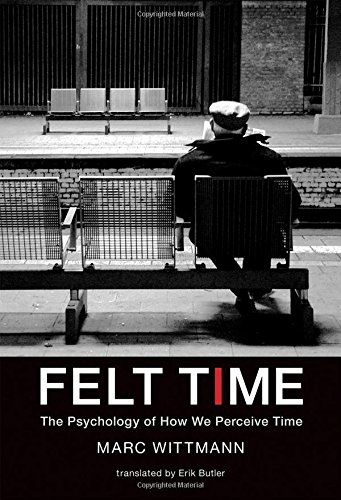 The best books on Time and the Mind - Felt Time by Marc Wittmann