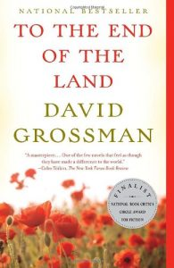 The Best Contemporary Israeli Fiction - To the End of the Land by David Grossman