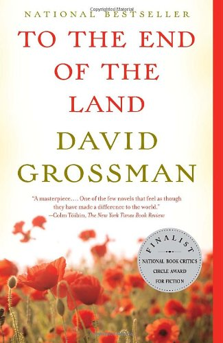 Ayelet Gundar-Goshen recommends the best of Contemporary Israeli Fiction - To the End of the Land by David Grossman