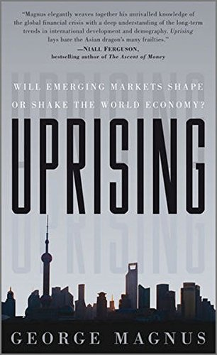 The best books on Emerging Markets - Uprising: Will Emerging Markets Shape or Shake the World Economy? by George Magnus